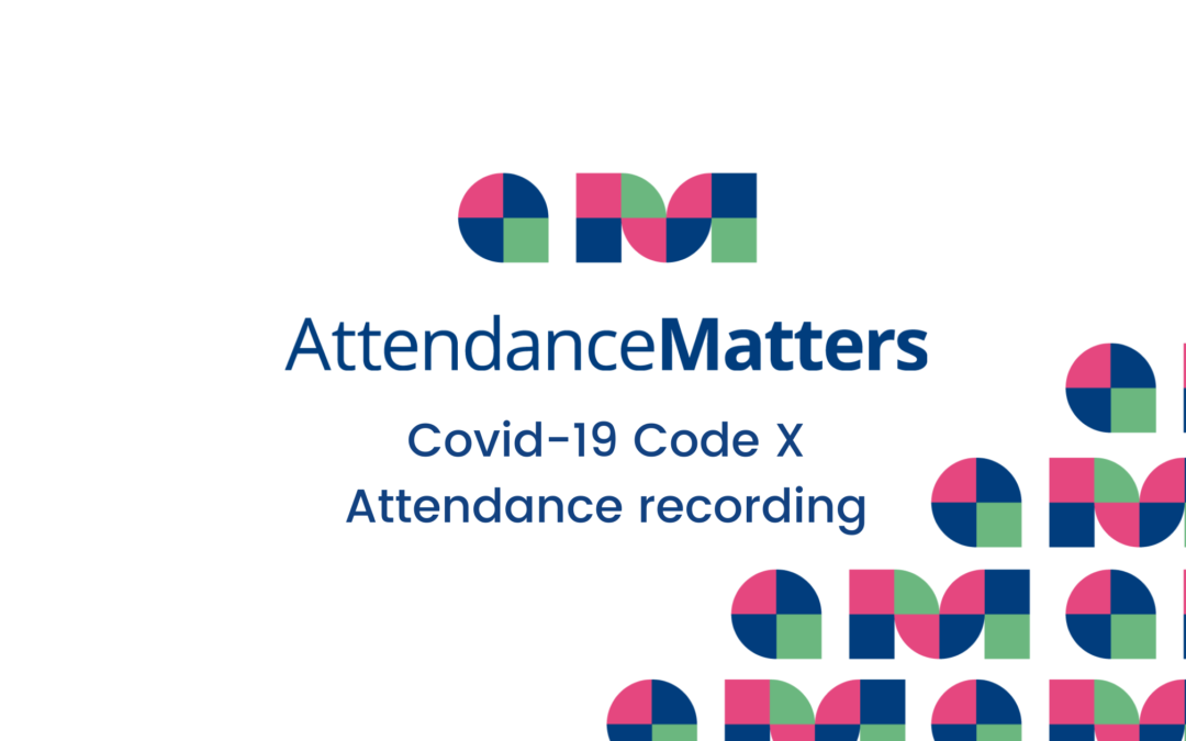 Code X and Covid-19 Attendance Reporting